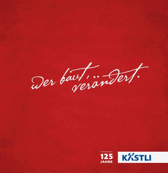 Jubiläumsbuch – 125 Jahre Kästli Bau AG